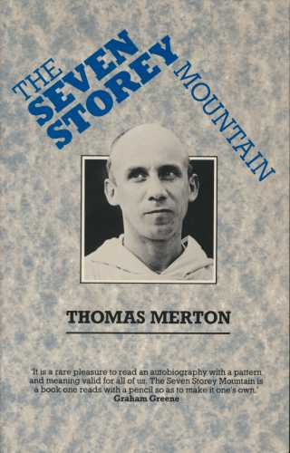 The journey of discovery in the seven story mountain by thomas merton