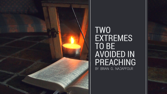 Two Extremes to be Avoided in Preaching (new)