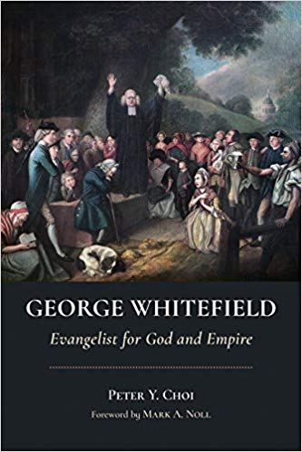 George Whitefield- Evangelist for God and Empire